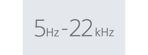 5Hz-22kHz frequency range
